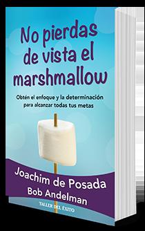 No pierdas de vista el marshmallow