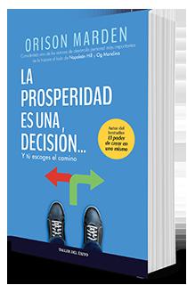 La prosperidad es una decisión… y tú escoges el camino